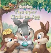 Thumper Finds an Egg (Disney Bunnies) | Hardback Book