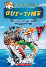 Out of Time (Geronimo Stilton Journey Through Time #8) (8) | Hardback Book