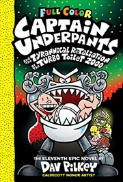 Captain Underpants and the Tyrannical Retaliation of the Turbo Toilet 2000: Color Edition (Captain U | Hardback Book