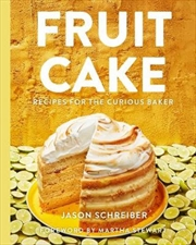 Fruit Cake: Recipes for the Curious Baker | Hardback Book