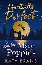Practically Perfect-Life Lessons From Mary Poppins | Paperback Book