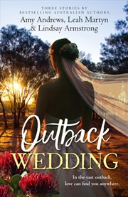Outback Wedding/Single Dad, Outback Wife/Wedding at Sunday Creek/At the Cattleman's Command | Paperback Book