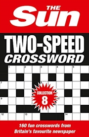 The Sun Two-Speed Crossword Collection 8: 160 Two-in-One Cryptic and Coffee Time Crosswords (8) | Paperback Book