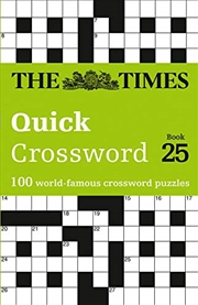 The Times Quick Crossword: Book 25: 100 World-Famous Crossword Puzzles | Paperback Book