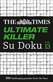 The Times Ultimate Killer Su Doku: Book 13: 200 Challenging Puzzles from The Tmes | Paperback Book