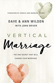 Vertical Marriage: The One Secret That Will Change Your Marriage | Paperback Book