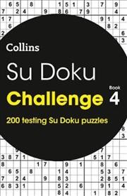 Su Doku Challenge: Book 4: 200 Testing Su Doku Puzzles | Paperback Book