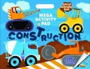 Construction Mega Activity Pad | Paperback Book