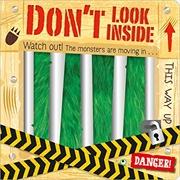 Don't Look Inside   Board Book
