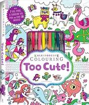 Kaleidoscope Colouring Kit: Too Cute (Kaleidoscope) | Colouring Book