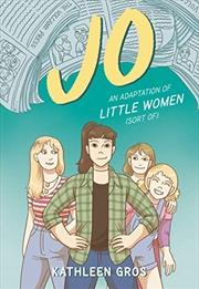 Jo: An Adaptation of Little Women (Sort Of) | Paperback Book
