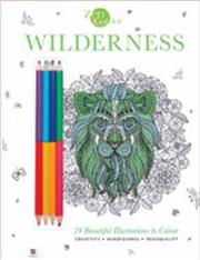 Zen Colour with Pencils: Wilderness | Colouring Book