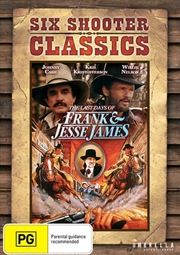 Last Days Of Frank And Jesse James | Six Shooter Classics, The | DVD
