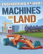 Machines on Land (Engineering Power!) | Paperback Book