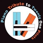 Piano Tribute To Twenty One Pilots | CD
