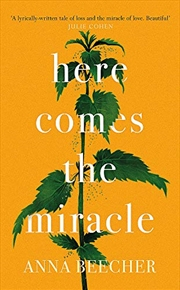 Here Comes the Miracle   Hardback Book