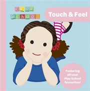 Touch And Feel - Play School   Board Book