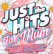 Just The Hits - For Mum | CD