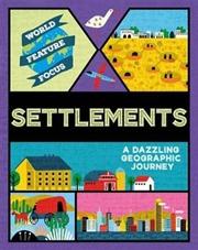 Settlements (World Feature Focus) | Hardback Book