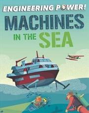 Machines at Sea (Engineering Power!) | Paperback Book