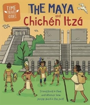 Time Travel Guides: The Maya and Chichén Itzá | Paperback Book