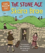 Time Travel Guides: The Stone Age and Skara Brae | Paperback Book