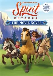 Spirit Untamed - The Movie Novel (DreamWorks) | Paperback Book