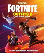 FORTNITE (Official): Outfits 2: The Collectors' Edition (Official Fortnite Books) | Hardback Book