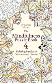 The Mindfulness Puzzle Book 4: Relaxing Puzzles to De-stress and Unwind | Paperback Book