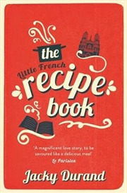 The Little French Recipe Book: the heartwarming and emotional story of a son's quest to discover his | Paperback Book