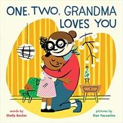 One, Two, Grandma Loves You   Hardback Book
