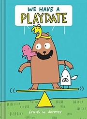 We Have a Playdate   Hardback Book