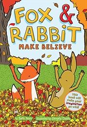 Fox & Rabbit Make Believe (Fox & Rabbit Book #2)   Paperback Book