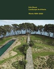 Erik Dhont: Landscape Architects: Works 1999–2020   Hardback Book