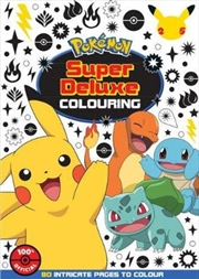 Pokemon Super Deluxe Colouring Book | Paperback Book