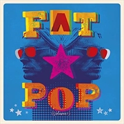 Fat Pop | Vinyl