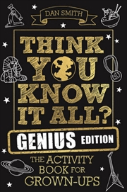 Think You Know It All? Genius Edition: The Activity Book for Grown-ups (Know it All Quiz Books) | Paperback Book
