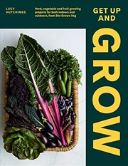 Get Up and Grow: 20 edible gardening projects for both indoors and outdoors, from She Grows Veg | Hardback Book
