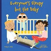 Everyone's Sleepy but the Baby   Board Book
