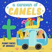 A Caravan of Camels   Board Book