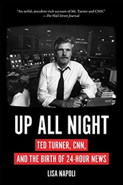 Up All Night: Ted Turner, CNN, and the Birth of 24-Hour News | Paperback Book