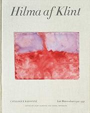 Hilma af Klint: Late Watercolours 1922–1941: Catalogue Raisonné Volume VI (STOLPE PUBLISHI)   Hardback Book