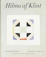 Hilma af Klint: Parsifal and the Atom 1916–1917: Catalogue Raisonné Volume IV (STOLPE PUBLISHI)   Hardback Book