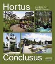 Hortus Conclusus: Gardens for Private Homes | Hardback Book