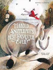 Harold Snipperpot's Best Disaster Ever   Paperback Book