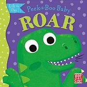 Roar: A dinosaur peek-a-boo book (Peek-a-Boo Baby)   Board Book