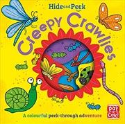Hide and Peek: Creepy Crawlies   Board Book