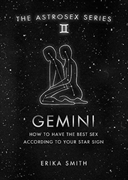 Astrosex: Gemini: How to have the best sex according to your star sign (The Astrosex Series) | Hardback Book