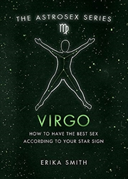 Astrosex: Virgo: How to have the best sex according to your star sign (The Astrosex Series) | Hardback Book