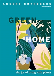 Green Home: The joy of living with plants | Hardback Book